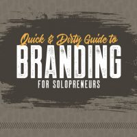Quick & Dirty Guide to Branding for Solopreneurs